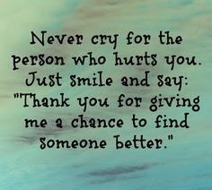 Never cry for the person who hurts you...  #inspiration #motivation #wisdom #quote #quotes #life