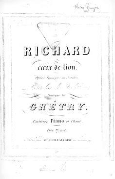 Richard Cœur-de-Lion (Grétry, André Ernest Modeste) - IMSLP