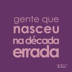 Década errada Makes Me Wonder, Keep Calm, Best Quotes, Humor, Words, Style, Thoughts, Truths, Qoutes Of Life