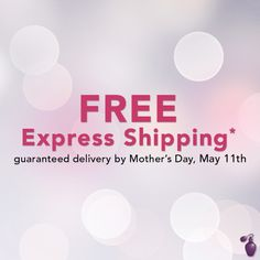 FREE Express Shipping* guaranteed delivery by Mother's Day, May 11th http://ow.ly/wuxXN