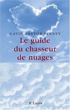 Le guide du chasseur de nuages de Gavin Pretor-Pinney http://www.amazon.fr/dp/2709628473/ref=cm_sw_r_pi_dp_xbPowb0KZ80DP