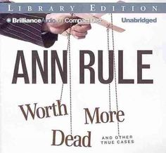 Worth More Dead And Other True Cases: Library Edition