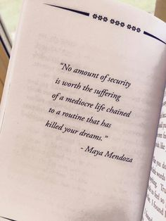 No amount of security is worth the suffering of a mediocre life chained to a routine that has killed your dreams