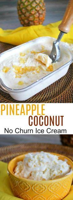Pineapple Coconut No Churn Ice Cream - so easy and tastes wonderful! #pineapple #coconut #nochurn #icecream #frozen #dessert #recipe #summer #recipes #party #bbq #recipeideas #nobake