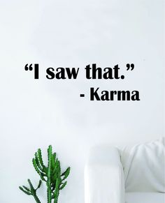 I Saw That Karma Wall Decal Sticker Vinyl Art Bedroom Living Room Decor Decoration Teen Quote Inspirational Motivational Funny Yoga Namaste Good Vibes Positive - saphire blue