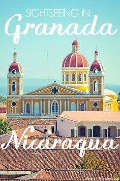 Sightseeing in the gorgeous colonial city of Granada, Nicaragua | Alex in Wanderland #centralamerica