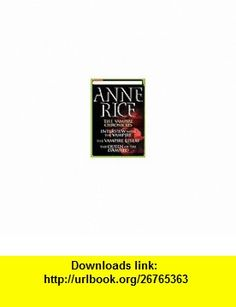 The Vampire Chronicles Interview with the Vampire / The Vampire Lestat / The Queen of the Damned (9780739437377) Anne Rice , ISBN-10: 0739437372  , ISBN-13: 978-0739437377 ,  , tutorials , pdf , ebook , torrent , downloads , rapidshare , filesonic , hotfile , megaupload , fileserve