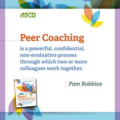 Teachers can learn how to sharpen their skills and support one another in improving their professional practice by picking up a copy of ASCD's newest publication, Peer Coaching to Enrich Professional Practice, School Culture, and Student Learning. Author Pam Robbins explains how peer coaching can help create a collaborative, learning-focused school culture, enhance professional learning, and increase student performance.