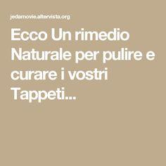 Ecco Un rimedio Naturale per pulire e curare i vostri Tappeti...