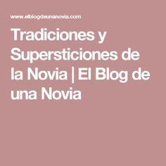 Tradiciones y Supersticiones de la Novia | El Blog de una Novia