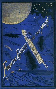 Jules Verne - From the Earth to the Moon -- Book Cover heh heh looks like a tampon Best Book Covers, Vintage Book Covers, Beautiful Book Covers, Book Cover Art, Book Cover Design, Vintage Books, Book Design, Book Art, Vintage Library
