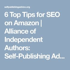 6 Top Tips for SEO on Amazon   Alliance of Independent Authors: Self-Publishing Advice Center