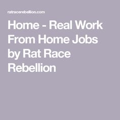 Home - Real Work From Home Jobs by Rat Race Rebellion