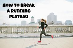 If your running times aren't dropping or your fitness is not improving, here are some things to change about your training to break free of the plateau.