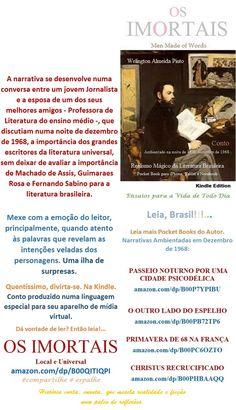 FREE/BAIXE GRATIS. Start reading OS IMORTAIS/Conto de Welington Almeida Pinto/Brasil. Enjoy: http://amazon.com/dp/B00QITIQPI