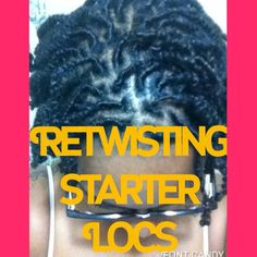 HOW TO: Wash and Retwist Starter Locs