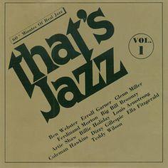 Glen Miller, Erroll Garner, Memphis Slim, Coleman Hawkins, Bessie Smith, Tony Bennett, Billie Holiday, Louis Armstrong, Miles Davis
