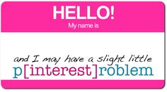 I know you secretly want to tape this to your co-worker's computer screen... Go ahead, I give you permission. ;-) #pinterest #addict #name_tag #hello