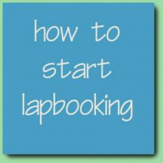Lapbooking seems overwhelming at first, but it doesn't have to be a huge production. Keep it simple with these easy getting started steps.