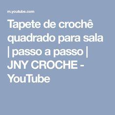 Tapete de crochê quadrado para sala   passo a passo   JNY CROCHE - YouTube