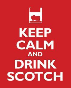 keep calm and drink scotch