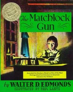 1942 winner.  The Matchlock Gun / by Walter D. Edmonds ; illustrated by Paul Lantz.