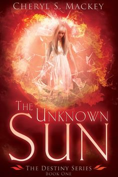 Tome Tender: The Unknown Sun by Cheryl S. Mackey (The Destiny S...