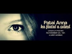 PATAI ANNA - HA FIATAL A SZÍVED - OFFICIAL MUSIC VIDEO 2013