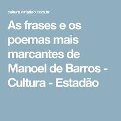 As frases e os poemas mais marcantes de Manoel de Barros - Cultura - Estadão