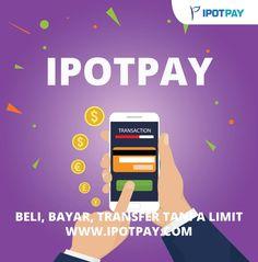 Beli, bayar, transfer tanpa limit hanya dengan IPOTPAY  #LebihDariEwallet