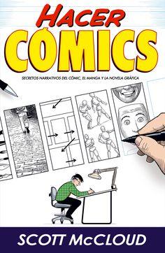 McCloud, Scott. HACER COMICS: Secretos narrativos del cómic, el manga y la novela gráfica. Astiberri, 2008.