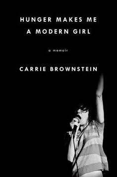 "Hunger Makes Me a Modern Girl by Carrie Brownstein, Click to Start Reading eBook, From the guitarist of the pioneering band Sleater-Kinney, the book Kim Gordon says ""everyone has been"