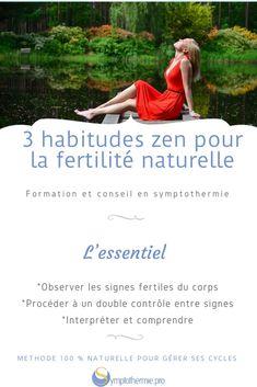 3 habitudes zen pour gérer ma fertilité naturellement - Pro du cycle féminin naturel avec la symptothermie Family Planning, Natural Fertility, Menstrual Cycle