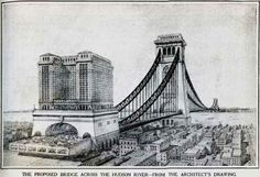 Gustav Lindenthal's design for a colossal bridge across the Hudson River would have included towers that are taller than the Woolworth building (which remains New York's tallest skyscraper.) The bridge, for which a cornerstone was built and still exists, would have been 6,000 feet long, 200 feet wide and 200 feet above the river with 12 railroads, 24 traffic lanes and 2 pedestrian promenades.