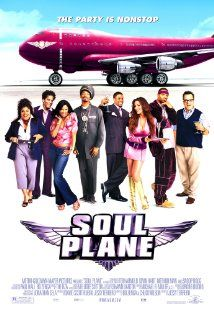 Soul Plane Poster - watching it now.  sometimes stupid humor is good...