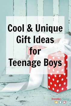 Cool & Unique Gift Ideas for Teenage Boys