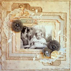Lovely distressed and layered framing with dimensional flower embellishments compliment a sweet vintage photo.