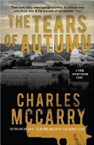 Charles McCarry The Tears of Autumn - Paul Christopher, the legendary spy, at the height of his powers, believes he knows who arranged the assassination of JFK, and why. But his theory is so destructive of the legend of the dead president, and so dangerous to the survival of foreign policy, that Christopher is ordered to desist from further investigation.