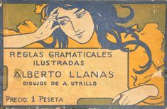 Alberto Llanas grammatical rules, artwork by A. Utrillo. Modernism 1900.