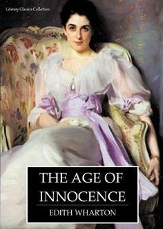 THE AGE OF INNOCENCE (Literary Classics Collection) by Edith Wharton - http://www.amazon.com/gp/product/B006OB5UOU/ref=cm_sw_r_pi_alp_3S7Xqb1KFNMWS