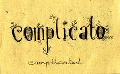 Learning Italian Language ~ Complicato (complicated) IFHN