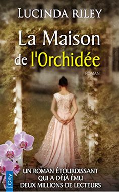 La Maison de l'Orchidée by Lucinda Riley - Books Search Engine Books To Read, My Books, Romans, Movies And Tv Shows, Literature, Novels, Film, Reading, Immense