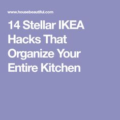 14 Stellar IKEA Hacks That Organize Your Entire Kitchen