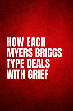 Grieving is one of those unfortunate things that most of us will eventually experience at some point in our lives. The grieving process varies from person to person so here is a look at how each MBTI type is likely to deal with their despair. Dealing With Grief, Dealing With Stress, Personality Chart, Grief Counseling, Stages Of Grief, Emotional Intelligence, Psychology, Recreational Therapy, Entj