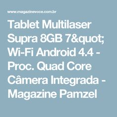"Tablet Multilaser Supra 8GB 7"" Wi-Fi Android 4.4 - Proc. Quad Core Câmera Integrada - Magazine Pamzel"
