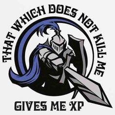 That which doesn't kill me gives me xp