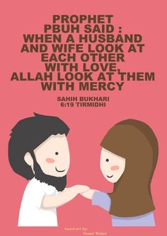 "The Prophet Muhammad (pbuh) said, ""When a husband and wife look at each other with love, Allah looks at both of them with mercy."" - Sahih Bukhari.    The Best Relationships are when a couple  can help each other practice the deen and pray Salah together. S <3 H"