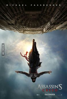 The movie poster for the Assassin's Creed movie. I'm excited!