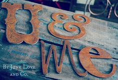 U & me Rusty Metal Letters Wedding Decor by JunkLoveandCo on Etsy, $22.00