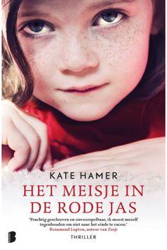 Het meisje in de rode jas: wat doe je als je onschuldige dochter wordt ontvoerd, maar je voelt dat ze nog in leven is? - Kate Hamer, Mechteld Jansen - Fictie - Een 8-jarig meisje wordt meegenomen van een kinderfeest door een gebedsgenezer die zegt haar grootvader te zijn.
